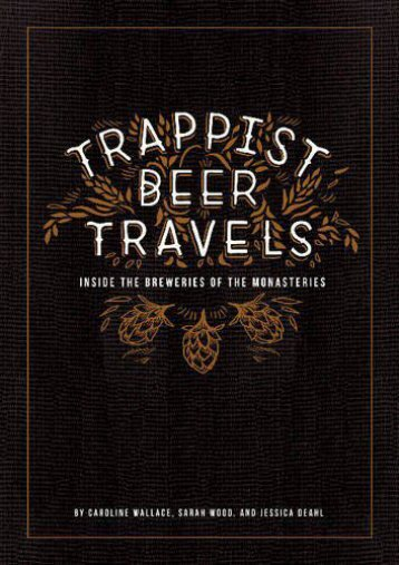 Full Download Trappist Beer Travels: Inside the Breweries of the Monasteries -  Best book