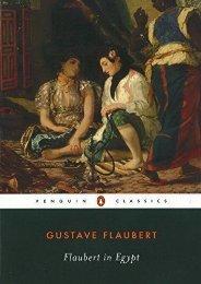 Download Ebook Flaubert in Egypt: A Sensibility on Tour (Penguin Classics) -  [FREE] Registrer