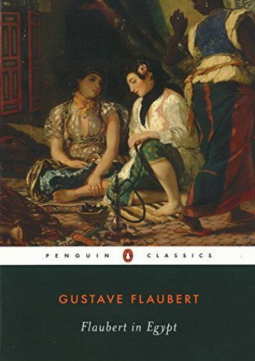 Download Ebook Flaubert in Egypt: A Sensibility on Tour (Penguin Classics) -  [FREE] Registrer