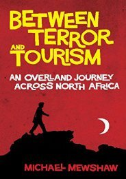 Full Download Between Terror and Tourism: An Overland Journey Across North Africa -  [FREE] Registrer