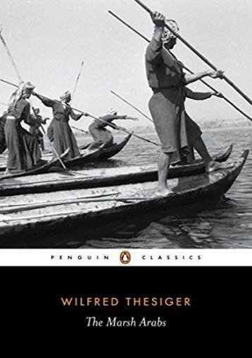 Unlimited Ebook The Marsh Arabs (Penguin Classics) -  Online
