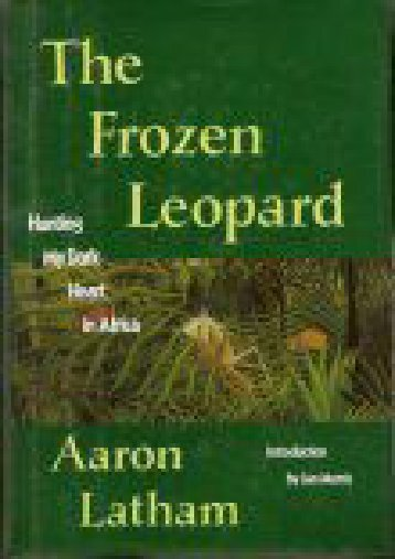 Unlimited Read and Download Frozen Leopard: Hunting My Dark Heart in Africa (Destinations) -  Online