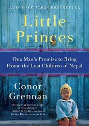 Read PDF Little Princes: One Man s Promise to Bring Home the Lost Children of Nepal -  Best book