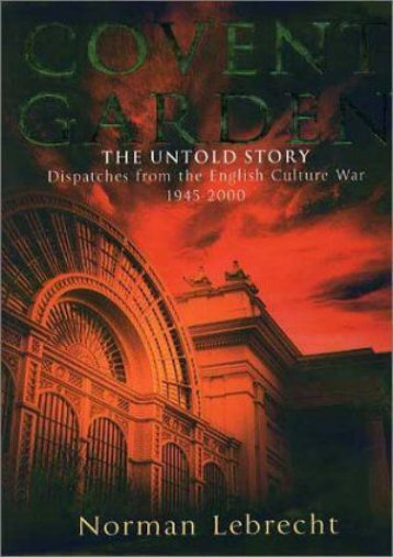 [Free] Donwload Covent Garden, the Untold Story -  For Ipad - By Norman Lebrecht