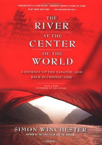 Download Ebook The River at the Center of the World: A Journey Up the Yangtze, and Back in Chinese Time -  Populer ebook