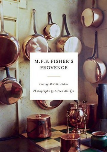 Full Download M.F.K. Fisher s Provence -  Online