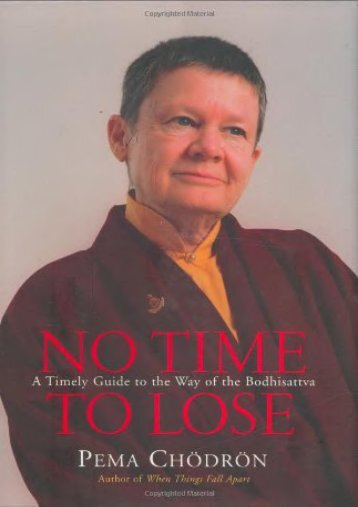 Read PDF No Time to Lose: A Timely Guide to the Way of the Bodhisattva -  Unlimed acces book - By Pema Chodron