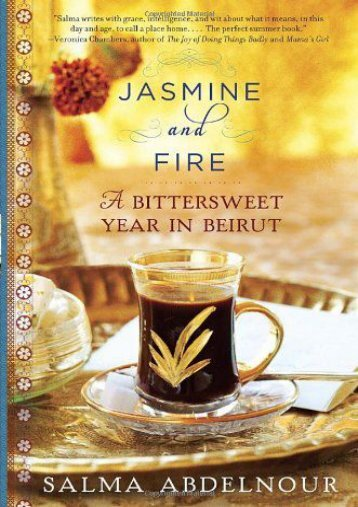 Download Ebook Jasmine and Fire: A Bittersweet Year in Beirut -  Online