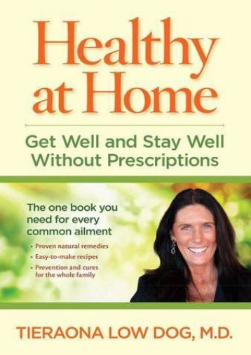 Unlimited Read and Download Healthy at Home: Get Well and Stay Well Without Prescriptions -  Populer ebook - By Tieraona Low Dog