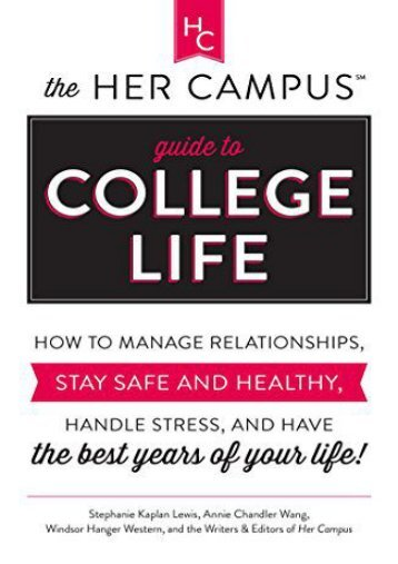 [Free] Donwload The Her Campus Guide to College Life: How To: Manage Relationships, Stay Safe and Healthy, Handle Stress and Have the Best Years of Your Life -  [FREE] Registrer - By Stephanie Kaplan Lewis
