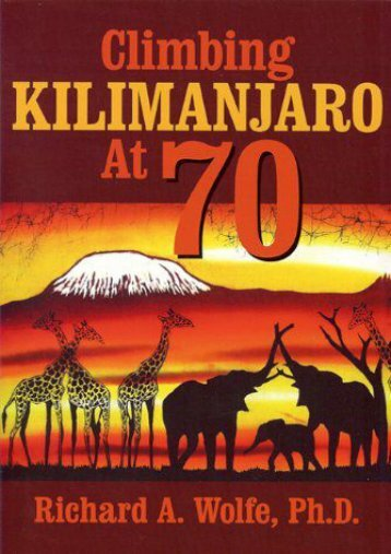 Unlimited Read and Download Climbing Kilimanjaro at 70 -  [FREE] Registrer