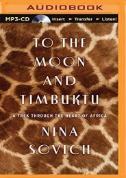 Best PDF To The Moon and Timbuktu: A Trek Through the Heart of Africa -  [FREE] Registrer
