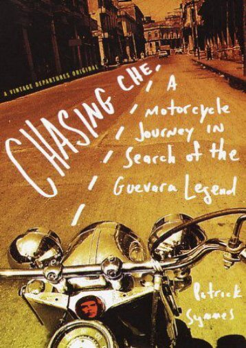 Best PDF Chasing Che: A Motorcycle Journey in Search of the Guevara Legend -  Populer ebook