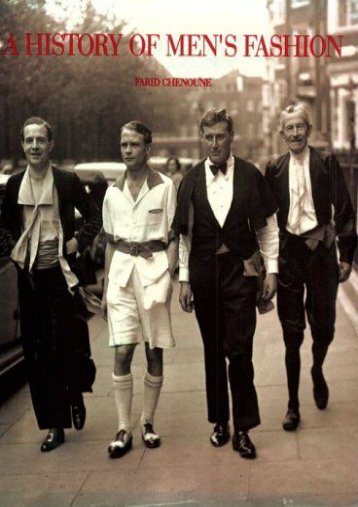 Download Ebook A History of Men s Fashion -  Populer ebook - By Farid Chenoune