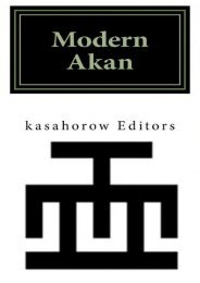Full Download Modern Akan: A concise introduction to the Akuapem, Fanti and Twi language (Akan Edition) -  Best book
