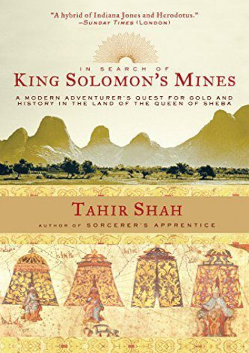 Download Ebook In Search of King Solomon s Mines: A Modern Adventurer s Quest for Gold and History in the Land of the Queen of Sheba -  Populer ebook
