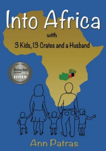 Full Download Into Africa: 3 Kids, 13 Crates and a Husband (Volume 1) -  [FREE] Registrer