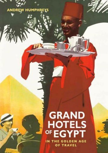 [Free] Donwload Grand Hotels of Egypt: In the Golden Age of Travel -  Best book