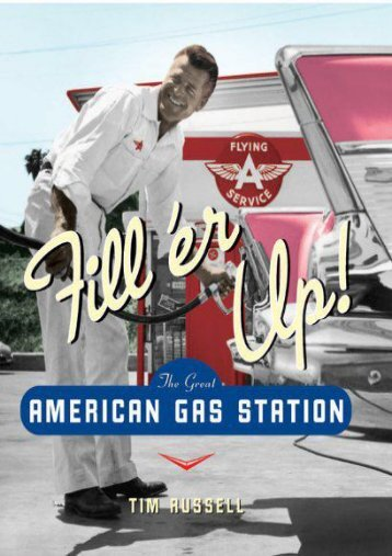 Fill er Up!: The Great American Gas Station (Tim Russell)