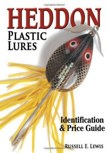 Heddon Plastic Lures: Identification   Price Guide (Russell Lewis)