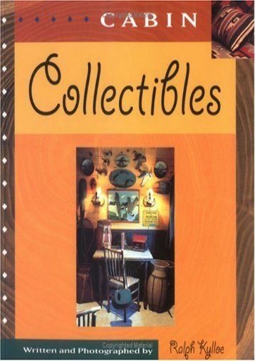 Cabin Collectibles (Ralph R. Kylloe)