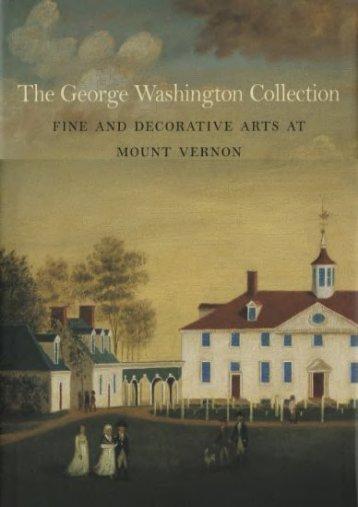 The George Washington Collection: Fine and Decorative Arts at Mount Vernon (Carol Borchert Cadou)