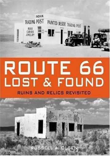 Route 66 Lost   Found: Ruins and Relics Revisited (Russell A. Olsen)