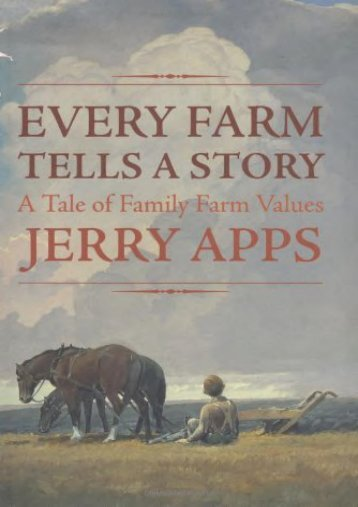Every Farm Tells a Story: A tale of Family Farm Values (Jerold Apps)