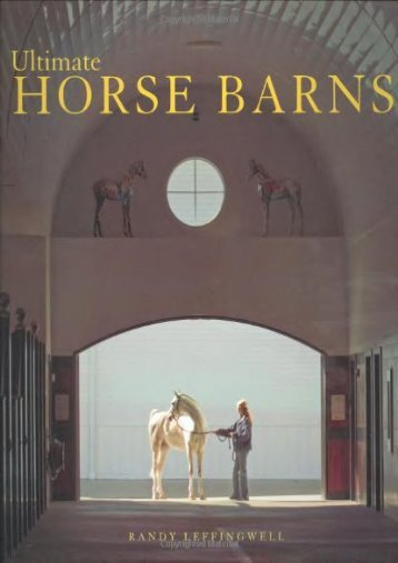 Ultimate Horse Barns (Randy Leffingwell)