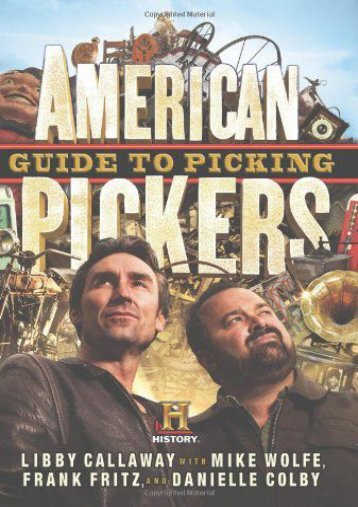 American Pickers Guide to Picking (Libby Callaway)