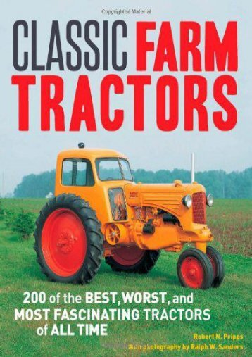 Classic Farm Tractors: 200 of the Best, Worst, and Most Fascinating Tractors of All Time (Robert N. Pripps)