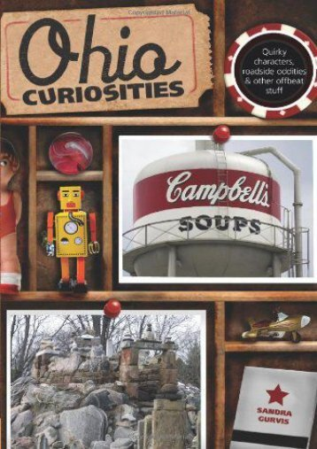 Ohio Curiosities: Quirky Characters, Roadside Oddities   Other Offbeat Stuff, 2nd Edition (Sandra Gurvis)