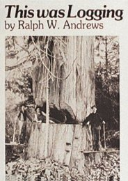 This Was Logging (Ralph W. Andrews)