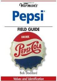Warman s Pepsi Field Guide: Values and Identification (Warman s Field Guide) (Bob Stoddard)