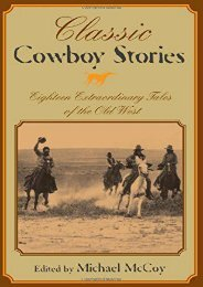 Classic Cowboy Stories: Eighteen Extraordinary Tales Of The Old West (Michael Mccoy)