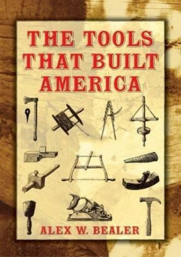 The Tools that Built America (Dover Books on Americana) (Alex W. Bealer)