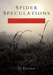 Spider Speculations: A Physics and Biophysics of Storytelling (Jo Carson)
