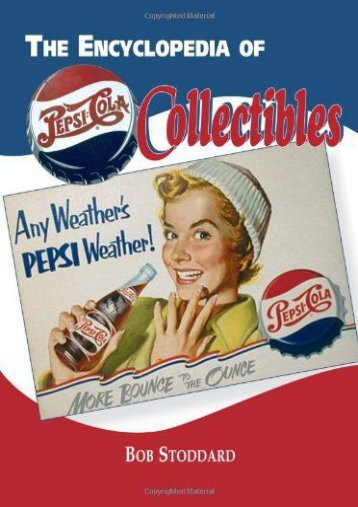 The Encyclopedia of Pepsi-Cola Collectibles (Robert Stoddard)