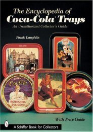 The Encyclopedia of Coca-Cola Trays: An Unauthorized Collector s Guide (Frank Laughlin)