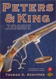Peters and King: The Birth   Evolution of the Peters Cartridge Co.   the King Powder Co. (Thomas D. Schiffer)