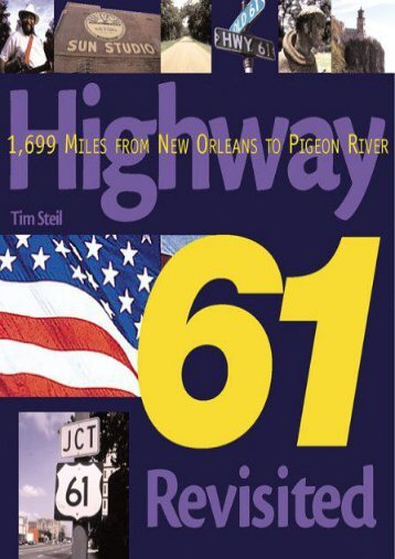 Highway 61 Revisited: 1,699 Miles from New Orleans to Pigeon River (Purple Book) (Tim Steil)