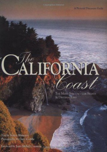 The California Coast: The Most Spectacular Sights   Destinations (Karen Misuraca)