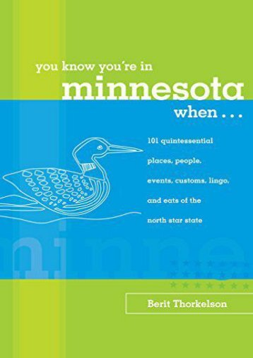 You Know You re in Minnesota When...: 101 Quintessential Places, People, Events, Customs, Lingo, and Eats of the North Star State (You Know You re In Series) (Berit Thorkelson)