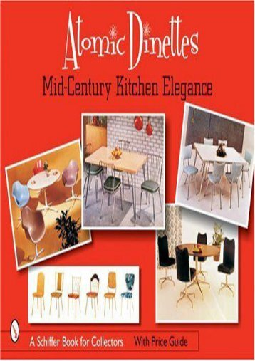 Atomic Dinettes: Mid-Century Kitchen Elegance (Schiffer Book for Collectors and Designers) ()