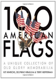 100 American Flags: A Unique Collection of Old Glory Memorabilia (The Collector s Eye) (Kit Hinrichs)