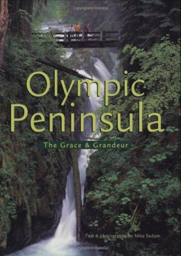 The Olympic Peninsula: The Grace and Grandeur (Michael T. Sedam)
