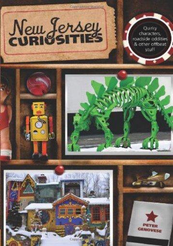 New Jersey Curiosities: Quirky Characters, Roadside Oddities   Other Offbeat Stuff (Curiosities Series) (Peter Genovese)