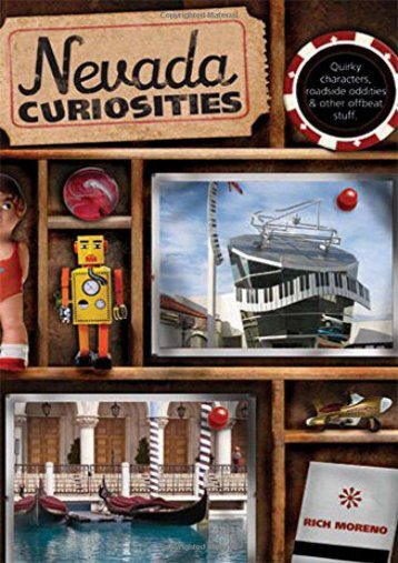 Nevada Curiosities: Quirky Characters, Roadside Oddities   Other Offbeat Stuff (Curiosities Series) (Richard Moreno)