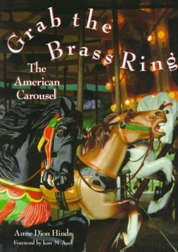 Grab the Brass Ring: The American Carousel (Anne Dion Hinds)