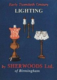 Early Twentieth Century Lighting By Sherwoods Ltd. of Birmingham (Schiffer Publishing Ltd)